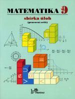 Matematika pro 9.ročník ZŠ - sbírka úloh (pracovní sešit)