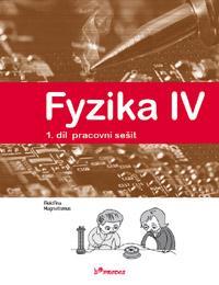 Fyzika IV - 1.díl pracovní sešit (Elektřina, magnetismus)