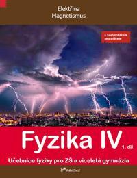 Fyzika IV - 1.díl učebnice s komentářem pro učitele (Elektřina, magnetismus)