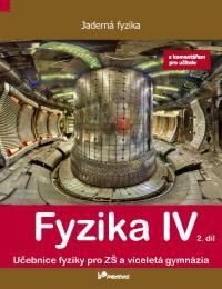 Fyzika IV - 2.díl učebnice s komentářem pro učitele (Jaderná fyzika)