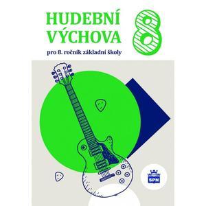 Hudební výchova pro 8.ročník ZŠ - učebnice NOVÁ