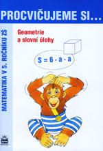 Procvičujeme si...Geometrie a slovní úlohy - Matematika v 5.ročníku ZŠ