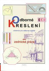 Odborné kreslení - učebnice pro odborná učiliště, obor Zednické práce