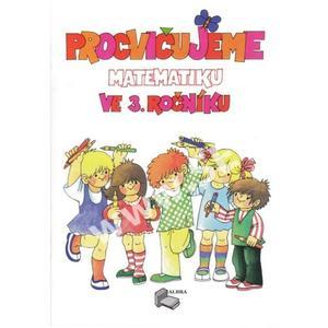 Procvičujeme Matematiku ve 3.ročníku - pracovní sešit + Klíč   (přepracované vydání)