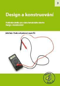 Člověk a svět práce II. na 2.stupni ZŠ (3) Design a konstruování