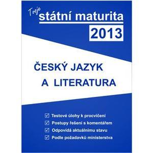 Tvoje státní maturita 2013: ČESKÝ JAZYK