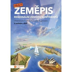 Hravý zeměpis 7.ročník ZŠ a VG (Regionální zeměpis světadílů) - učebnice