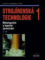 Strojírenská technologie 1 - 2.díl Metalografie a tepelné zpracování