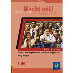 Macht mit! 1.díl - kniha pro učitele (němčina pro 6.ročník ZŠ)
