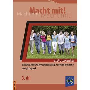 Macht mit! 3.díl - kniha pro učitele (němčina pro 8.ročník ZŠ)