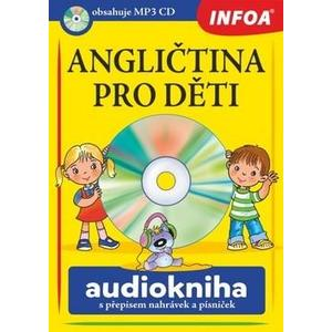 Angličtina pro děti + MP3 CD  audiokniha s přepisem nahrávek a písniček